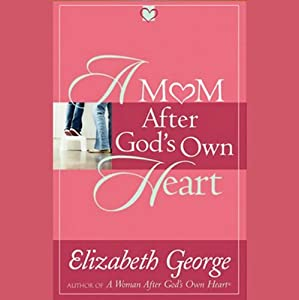 A Mom After God's Own Heart Audiobook
