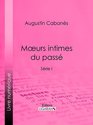 Moeurs Intimes Du Passe Usages Et Coutumes Disparus Serie