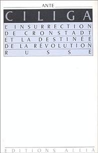 L'Insurrection de Cronstadt par Ante Ciliga
