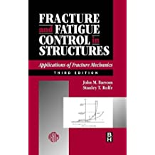 Fracture and Fatigue Control in Structures: Applications of Fracture Mechanics