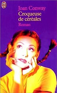 Croqueuse de céréales par Joan Conway