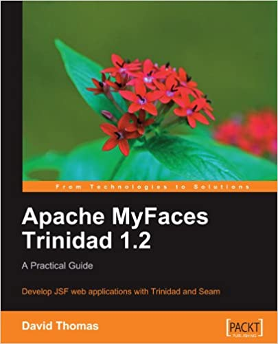 Apache myfaces trinidad 1. 2: a practical guide ebook by david.