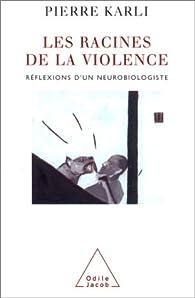 Les Racines de la violence par Pierre Karli