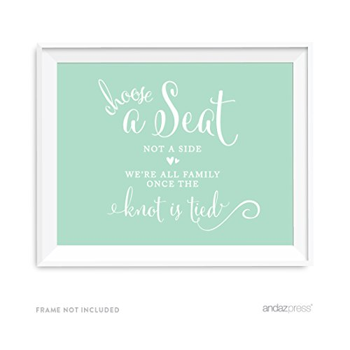 Andaz Press Wedding Party Signs, Mint Green, 8.5x11-inch, Choose a Seat, Not a Side, We're All Family Once The Knot is Tied, 1-Pack