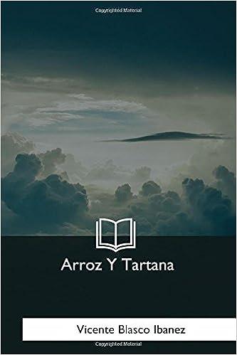 Arroz Y Tartana (Spanish Edition) (Spanish)