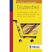 Richtig einkaufen glutenfrei: Für Sie bewertet: Über 600 Lebensmittel bei Zöliakie (Einkaufsführer)