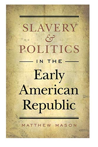 Search : Slavery and Politics in the Early American Republic