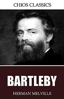 Bartleby the Scrivener, A Tale of Wall Street Summary