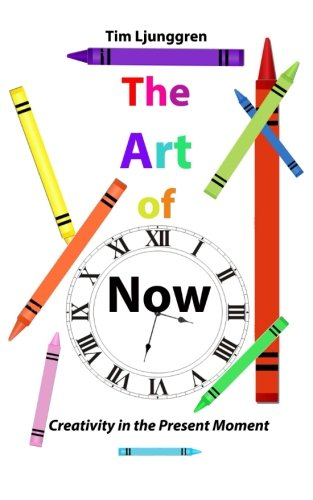The Art of Now: Creativity in the Present Moment PDF