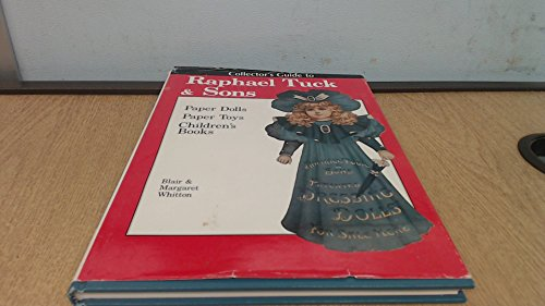 Antique Raphael Tuck - Collector's Guide to Raphael Tuck & Sons: Paper Dolls, Paper Toys & Children's Books