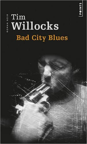Tim Willocks - Bad City Blues