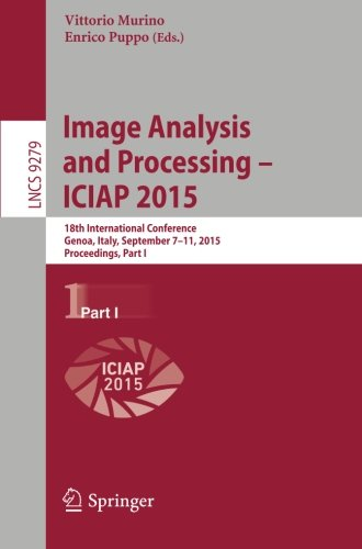 Image Analysis and Processing ― ICIAP 2015: 18th International Conference, Genoa, Italy, September 7-11, 2015, Proceed