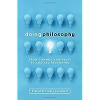 Doing Philosophy: How Philosophers Think