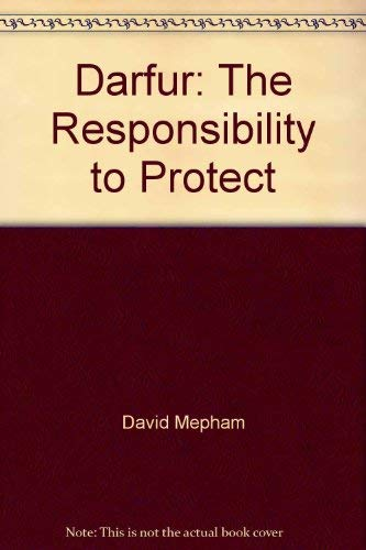 Darfur: The Responsibility to Protect David Mepham