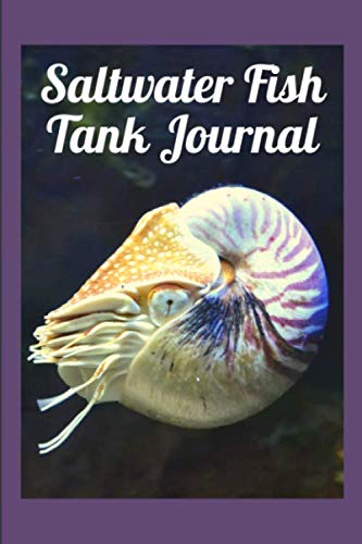 (Saltwater Fish Tank journal: Blank Lined Book For Marine Fish Tank Maintenance. Great For Monitoring Water Parameters, Water Change Schedule, And Breeding Conditions.)