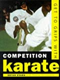 Get to Grips with Competition Karate, Bryan Evans, 0706375408
