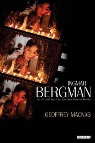 Ingmar Bergman: The Life and Films of the Last Great European Director by Geoffrey Macnab (2009-07-15)