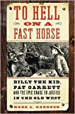 img - for To Hell on a Fast Horse 1st (first) edition Text Only book / textbook / text book
