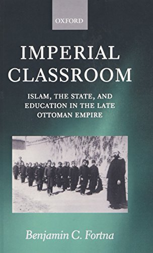 Imperial Classroom: Islam, the State, and Education in the Late Ottoman Empire