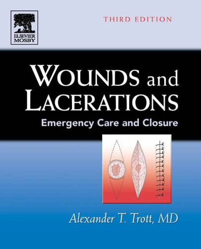 Wounds and Lacerations: Emergency Care and Closure (Wounds & Lacerations: Emergency Care & Closure)