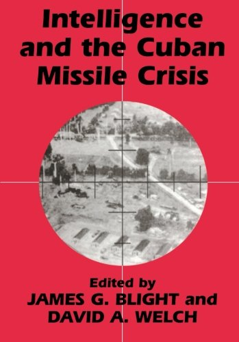 Intelligence and the Cuban Missile Crisis (Studies in...