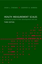 Health Measurement Scales: A practical guide to their development and use (Oxford Medical Publications)