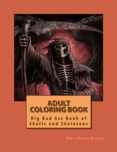 Adult Coloring Book: Big Book of Bad Ass (Grim Reaper Paper)