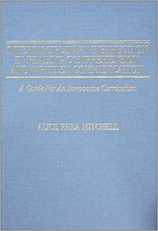 Interdisciplinary Instruction In Reading Comprehension And Written