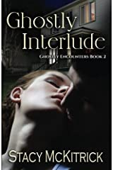 Ghostly Interlude (Ghostly Encounters) (Volume 2) Paperback