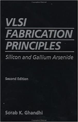 Vlsi fabrication principles silicon and gallium arsenide 2nd vlsi fabrication principles silicon and gallium arsenide 2nd edition 2nd edition fandeluxe Image collections