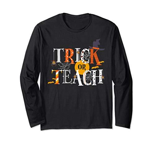 Trick Or Teach Funny Easy Halloween Teacher Costume DIY Cute Long Sleeve T-Shirt