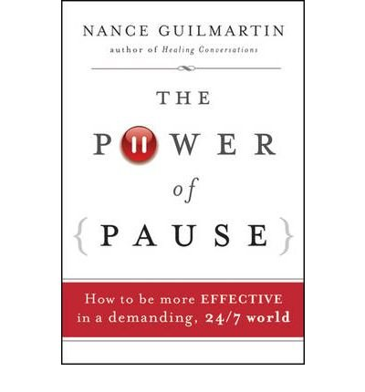 [(The Power of Pause: How to be More Effective in a Demanding, 24/7 World )] [Author: Nance Guilmartin] [Jan-2010] PDF