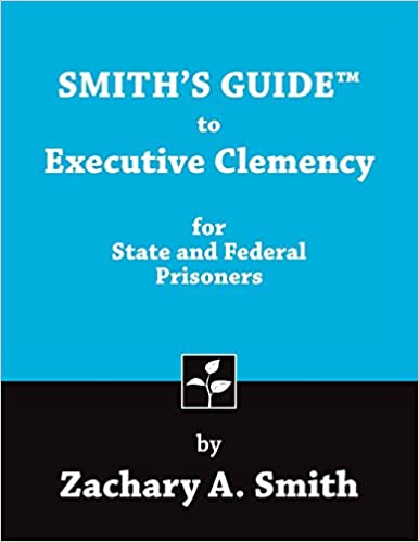 Smith's Guide to Executive Clemency for State and Federal Prisoners