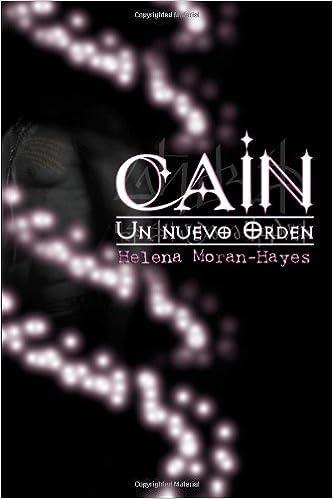 Cain Un Nuevo Orden Volume 1 Spanish Edition 9781492882596 Moran Hayes Helena Moran Hayes Helena Books