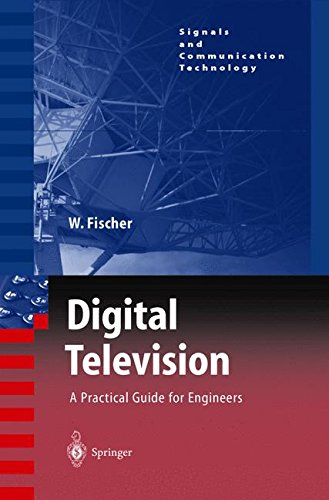 Digital Television: A Practical Guide for Engineers (Signals and Communication Technology) by Springer