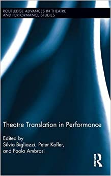 Theatre Translation in Performance (Routledge Advances in Theatre & Performance Studies)