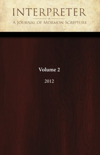 Interpreter: A Journal of Mormon Scripture, Volume 2 (2012)