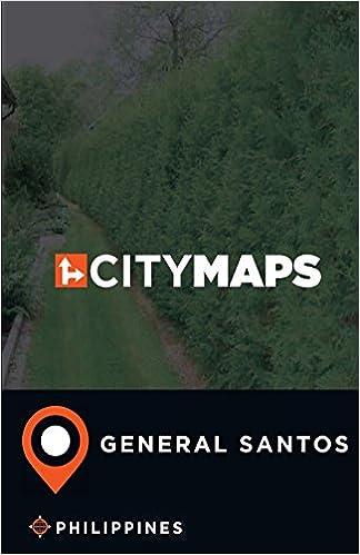 City Maps General Santos Philippines: James McFee: 9781974629923 ...