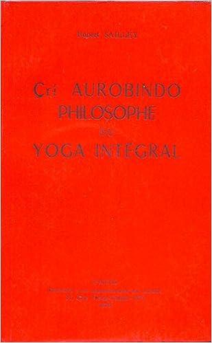 Cri Aurobindo, philosophe du yoga intégral: Amazon.es ...