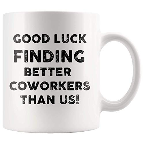 Coworkers Leaving Gifts Good Luck Finding Better Coworkers for sale  Delivered anywhere in USA