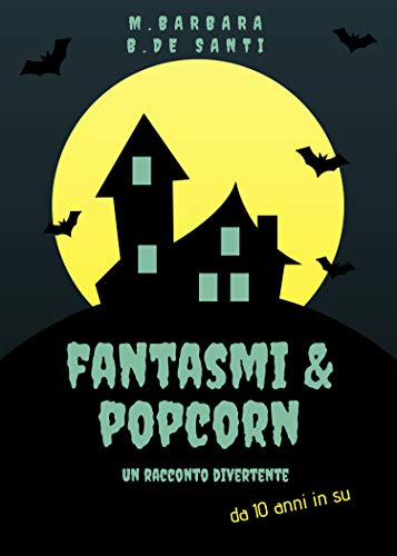 Fantasmi e popcorn (Italian Edition) -