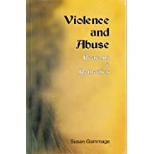 Violence and Abuse:  Reasons and Remedies