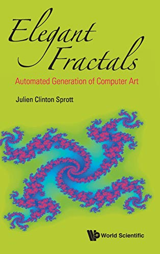Elegant Fractals: Automated Generation of Computer Art (Fractals and Dynamics in Mathematics, Science, and the Arts: Theory and Applications)