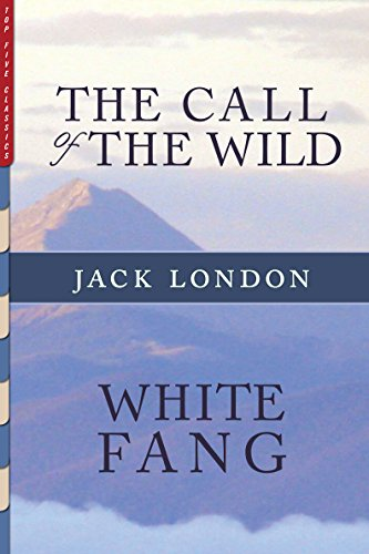 9f2fb28631aa The Call of the Wild and White Fang (Illustrated) (Top Five Classics Book  16)