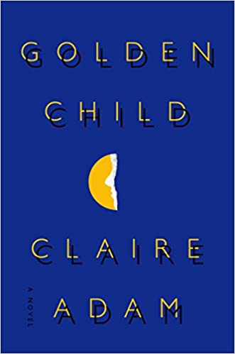 Golden Child - Claire Adam