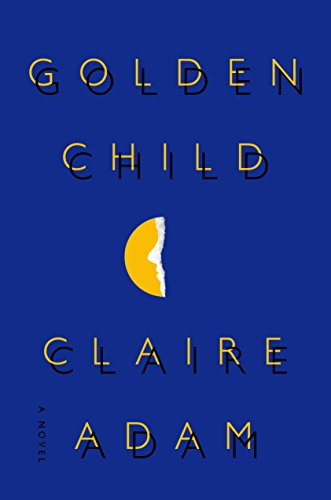 Golden Child: A Novel by [Adam, Claire]
