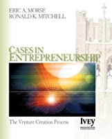 Cases in Entrepreneurship: The Venture Creation Process (The Ivey Casebook Series)