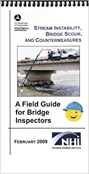 Book Stream Instability, Bridge Scour, and Countermeasures: A Field Guide for Bridge Inspectors
