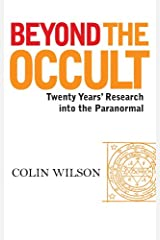 Beyond the Occult: Twenty Years' Research into the Paranormal Kindle Edition