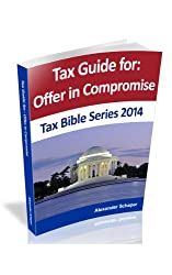 Offer and Compromise (Tax Bible Series)